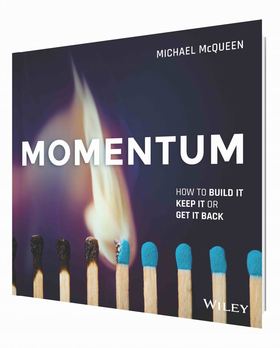 Momentum: How to Build it, Keep it, or Get it Back